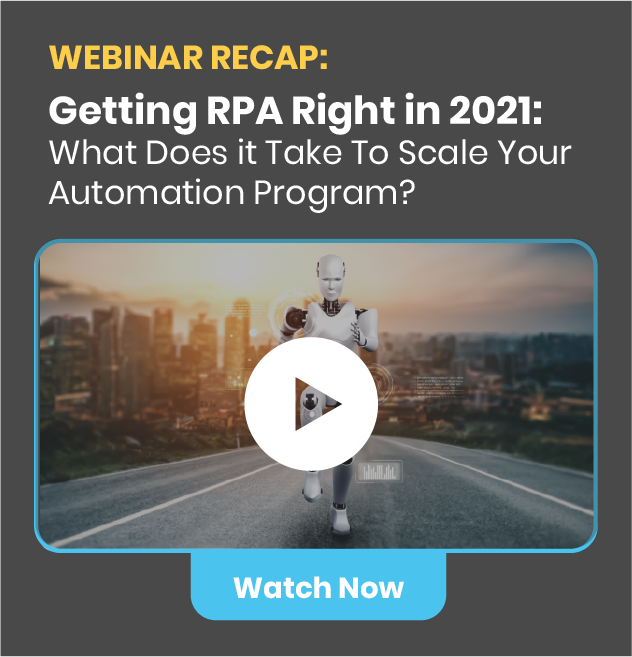 Invitation to watch Auxis' webinar Recap: Getting RPA Right in 2021. What Does it Take to Scale Your Automation Program?